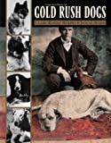 Gold Rush Dogs, Claire Rudolf Murphy and Jane G. Haigh, 0882405349
