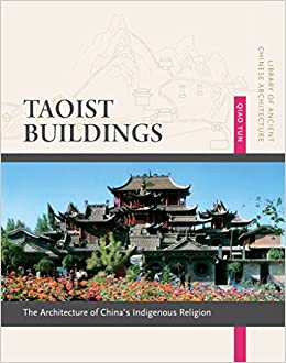 taoist buildings the architecture of china s indigenous religion