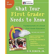 By E.D. Hirsch Jr. What Your First Grader Needs to Know (Revised and Updated): Fundamentals of a Good First-Grade Educa (Rev Upd)
