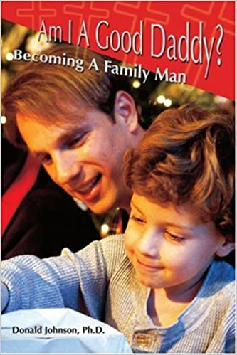 Am I A Good Daddy?: Becoming A Family Man