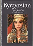 Kyrgyzstan. Ethnic Jewellery of Central Asia