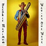 Frankie Maximum Goes Way-Er Out West by Frank Macchia (2013-08-03)