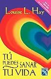 Tú puedes sanar tu vida / Heal your life (Spanish Edition)