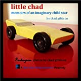 Little Chad: Memoirs of an Imaginary Child Star