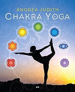 Amazon.com: Chakra Yoga: 7 clés pour éveiller le divin qui ...