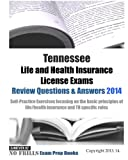 Tennessee Life and Health Insurance License Exams Review Questions and Answers 2014, ExamREVIEW, 1497528119