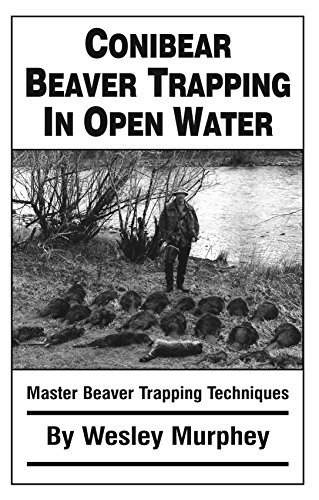 Conibear Beaver Trapping in Open Water: Master Beaver Trapping - Stores Creek Beaver In