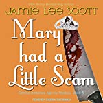Mary Had a Little Scam: A Gotcha Detective Agency Mystery | Jamie Lee Scott