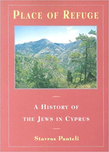 Place Of Refuge: A History Of The Jews In Cyprus