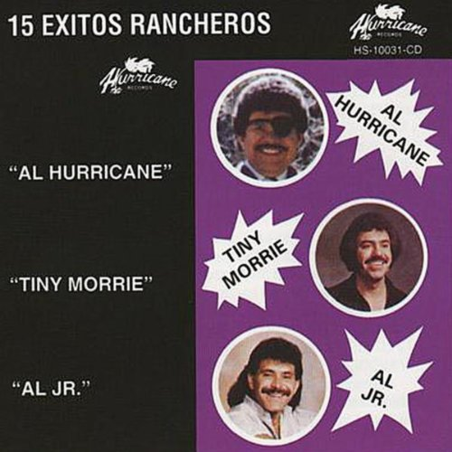 15 Exitos Rancheros by Tiny Morrie & Al Hurricane, Jr. Al Hurricane on Amazon Music - Amazon.com