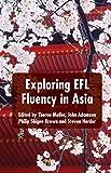 Exploring EFL Fluency in Asia, , 113744939X