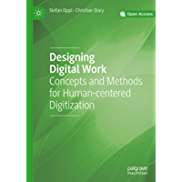 Designing Digital Work: Concepts and Methods for Human-centered Digitization (English Edition)
