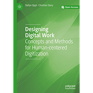 Designing Digital Work: Concepts and Methods for Human-centered Digitization