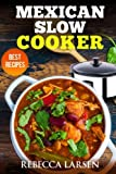 img - for Mexican Slow Cooker. Best Recipes book / textbook / text book