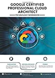Google Certified Professional Cloud Architect: Technology Workbook