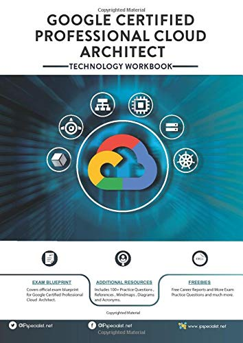 Google Certified Professional Cloud Architect: Technology Workbook por IP Specialist
