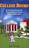 img - for College Bound: A Survival Guide for Those About to Enter Higher Education book / textbook / text book