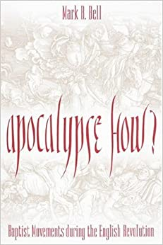 Book Apocalypse How?: Baptists During the English Revolution