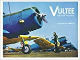 Vultee Aircraft, 1932-1947, Jonathan Thompson, 0913322024