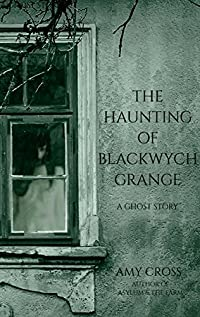 The Haunting Of Blackwych Grange by Amy Cross ebook deal