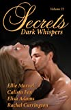 Secrets Volume 22 Dark Whispers (Secrets Volumes)