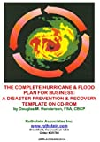 The Complete Hurricane and Flood Plan for Business : A Disaster Prevention and Recovery Template on CD-ROM, Henderson, Douglas M., 1931332371