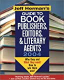 Jeff Herman's Guide to Book Publishers, Editors and Literary Agents 2004, Jeff Herman, 0871162016