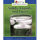 Solids, Liquids, and Gases (Rookie Read-About Science: Physical Science: Previous Editions) (Rookie Read-About Science (Paper