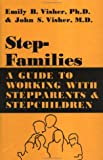 Stepfamilies, Emily B. Visher and John S. Visher, 0876301901