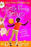 My Best Friend Jesus!: Meditating on God's Truth About True Friendship (Secret Keeper Girl Bible Study)