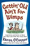 Download Gettin' Old Ain't for Wimps: Inspirations and Stories to Warm Your Heart and Tickle Your Funny Bone in PDF ePUB Free Online