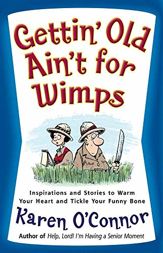 Gettin' Old Ain't for Wimps - Funny Book for Seniors