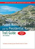 Mount Washington and the Presidential Range Trail Guide (AMC Hiking Guide Series)