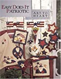 img - for Easy Does It Patriotic (Art To Heart #524B) book / textbook / text book