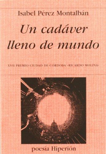Un cadáver lleno de mundo (Poesía Hiperión) por Pérez Montalbán, Isabel
