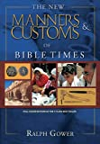 The New Manners and Customs of Bible Times, Ralph Gower, 080245965X