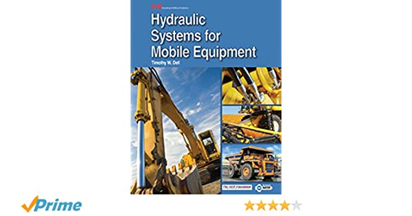 Hydraulic systems for mobile equipment timothy w dell hydraulic systems for mobile equipment timothy w dell 9781631264146 amazon books fandeluxe Image collections