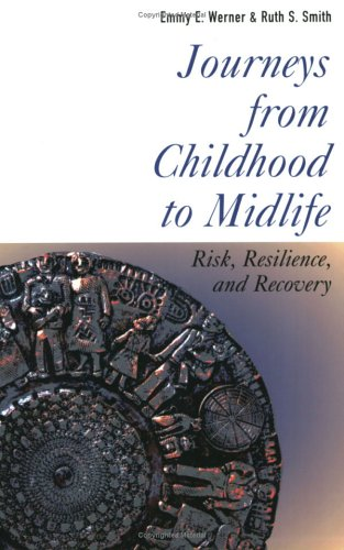 Journeys from Childhood to Midlife: Risk, Resilience, and Recovery