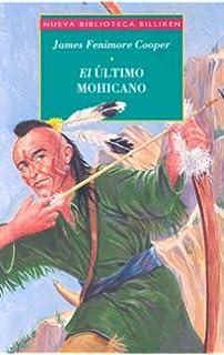 El Ultimo Mohicano (Nueva Biblioteca Billiken) (Spanish Edition)