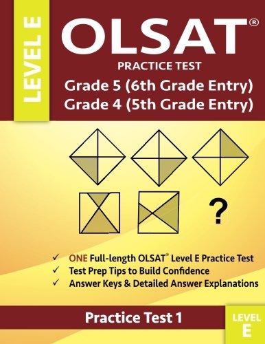 OLSAT Practice Test Grade 5 (6th Grade Entry) & Grade 4 (5th Grade Entry)-Level E-Test 1: One OLSAT E Practice Test, Gifted and Talented 6th Grade & ... 5 Test For Sixth Grade Entry, Otis-Lennon pdf epub