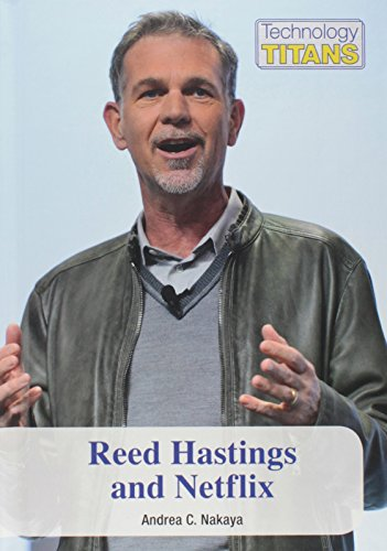 Reed Hastings and Netflix (Technology Titans)