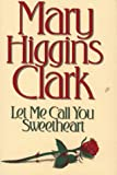 Let Me Call You Sweetheart, Mary Higgins Clark, 0684803968