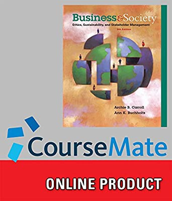 CourseMate for Carroll/Buchholtz's Business and Society: Ethics, Sustainability, and Stakeholder Management, 9th Edition