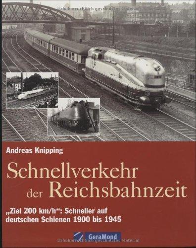 Schnellverkehr der Reichsbahnzeit:Ziel 200 km/h: Schneller auf deutschen Schienen – 1900 bis 1945