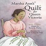Martha Ann's Quilt for Queen Victoria | Kyra E. Hicks