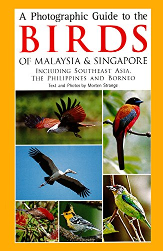 Photographic Guide to the Birds of Malaysia & Singapore: Including Southeast Asia, the Philippines and Borneo (A Guide To The Birds Of The Philippines)