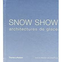 Snow Show: Architectures de glace