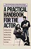 A Practical Handbook for the Actor, Melissa Bruder, Lee Michael Cohn, Madeleine Olnek, Nathaniel Pollack, Robert Previtio, Scott Zigler, 0394744128