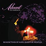 Music : Advent At Ephesus by Benedictines Of Mary Queen Of Apostles