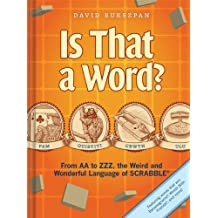 Is That a Word?: From AA to ZZZ, the Weird and Wonderful Language of SCRABBLE